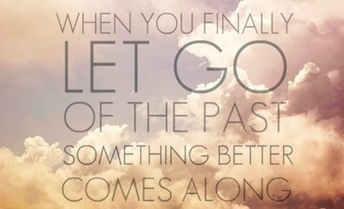 Let Go Of The Past Quote Worldpeace